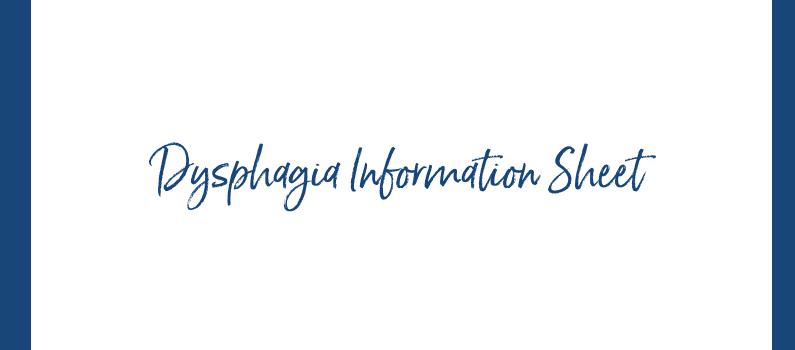 Dysphagia Information Sheet