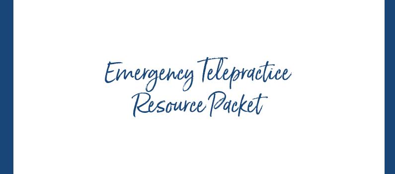 Emergency Telepractice Resource Packet