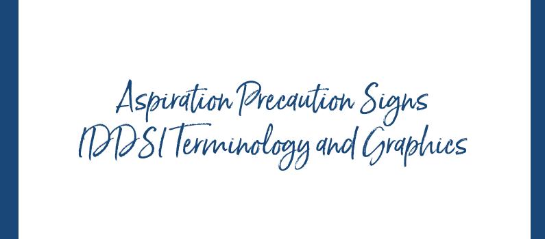Aspiration Precaution Signs IDDSI Terminology and Graphics