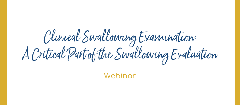 Clinical Swallowing Examination: A Critical Part of the Swallowing Evaluation – Recording